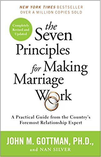 The 7 Principles for Making Marriage Work - Just read it.