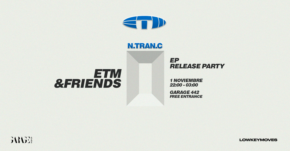 ETM & Friends N-TRAN-C EP Release Party @ Garage 442