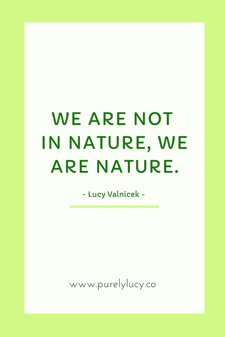 3 Ways to Get in-Touch with Nature! || www.purelylucy.co