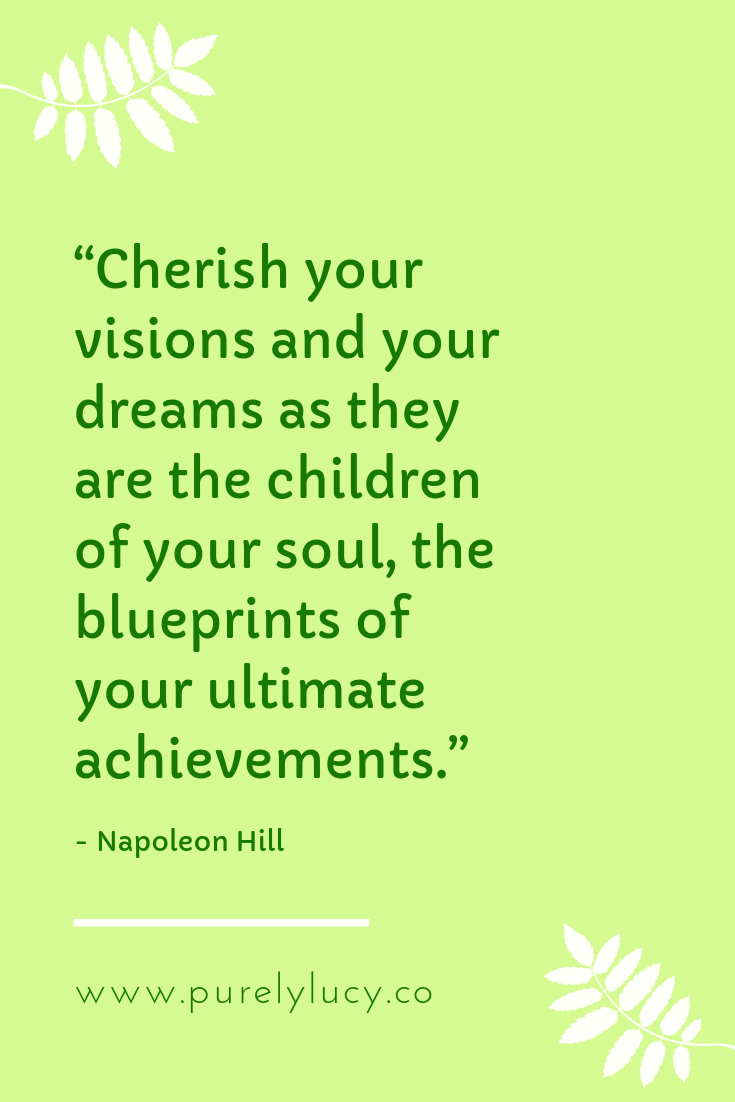 Cherish your visions - Napoleon Hill || www.purelylucy.co