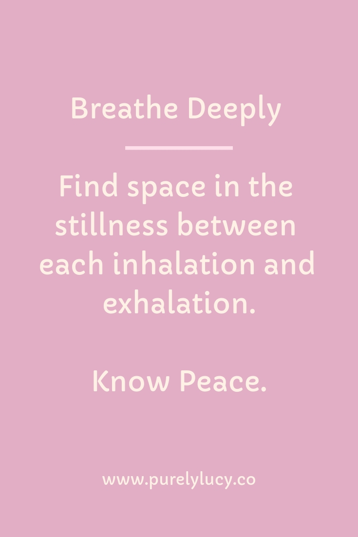 Breathe deeply, know peace || www.purelylucy.co