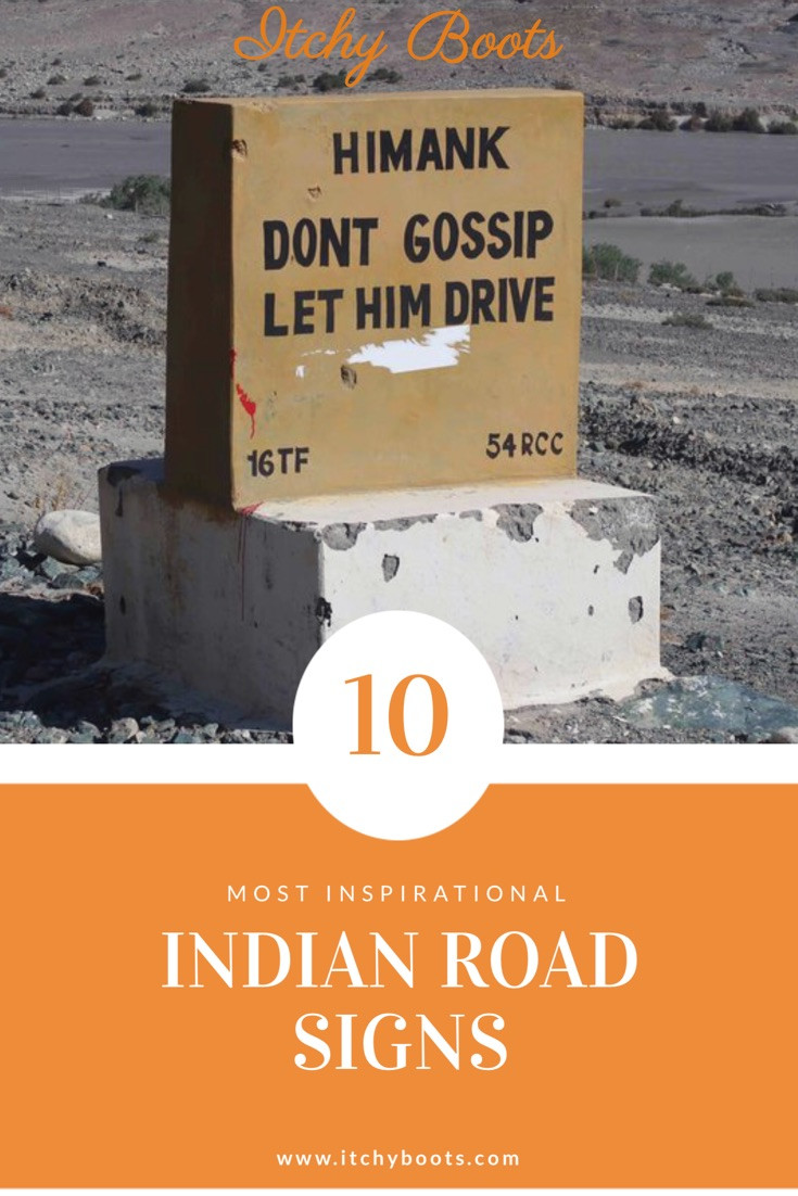 Top 10 most Inspirational Indian Road Signs. To keep you safe on the treacherous roads in Ladakh, India!