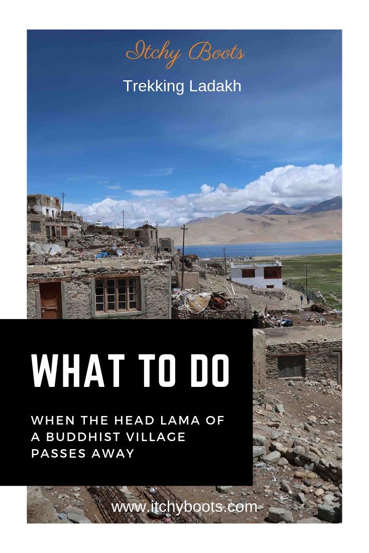 Trekking Ladakh - What to do when the Head Lama of a village dies?