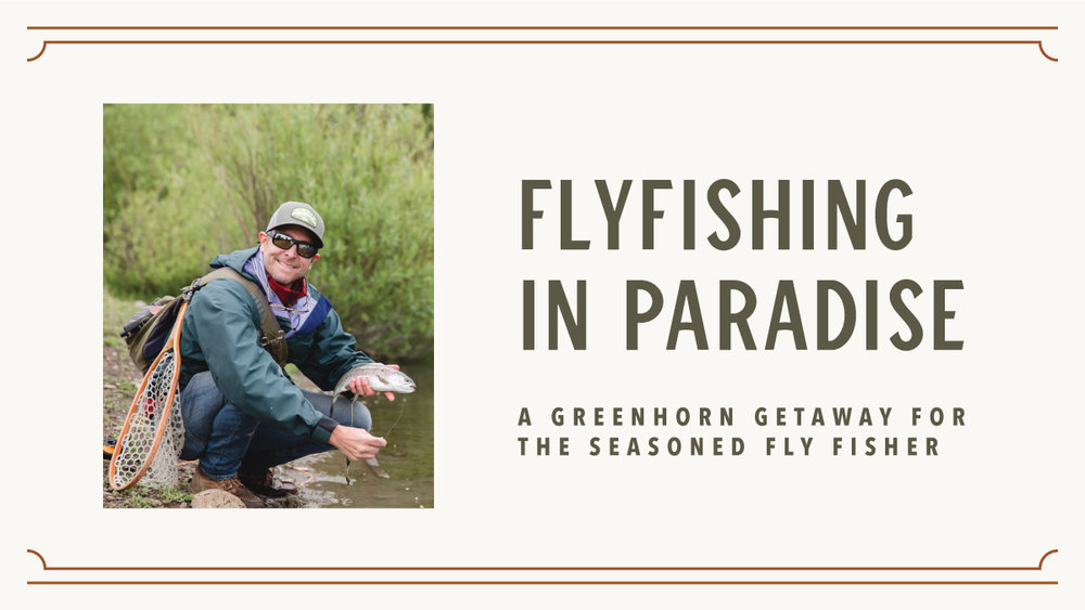 Fly Fishing At Greenhorn Ranch