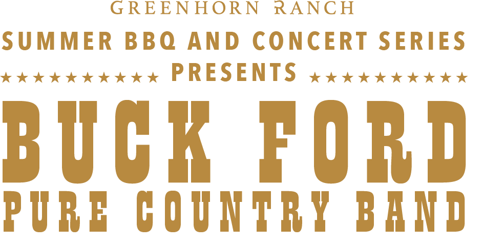 Buck Ford Pure Country Band Concert at Greenhorn Ranch