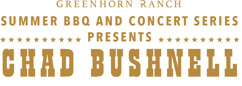 Chad Bushnell concert event at Greenhorn Ranch