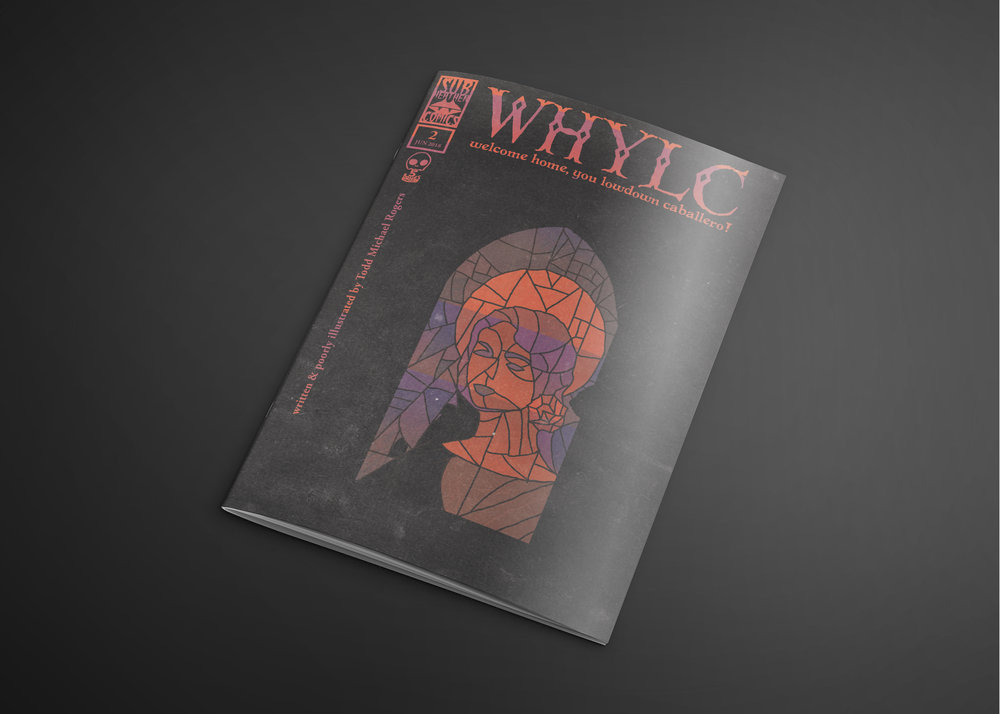 WHYLC issue #2   June 2018   Way out West, where the black roses bloom…dear reader we return to the world of devils, pocket watches and haunted revolvers. In this issue we'll see just how The Caballero received those terrible weapons. And you've met The Taker, so be ready to meet The Keeper!
