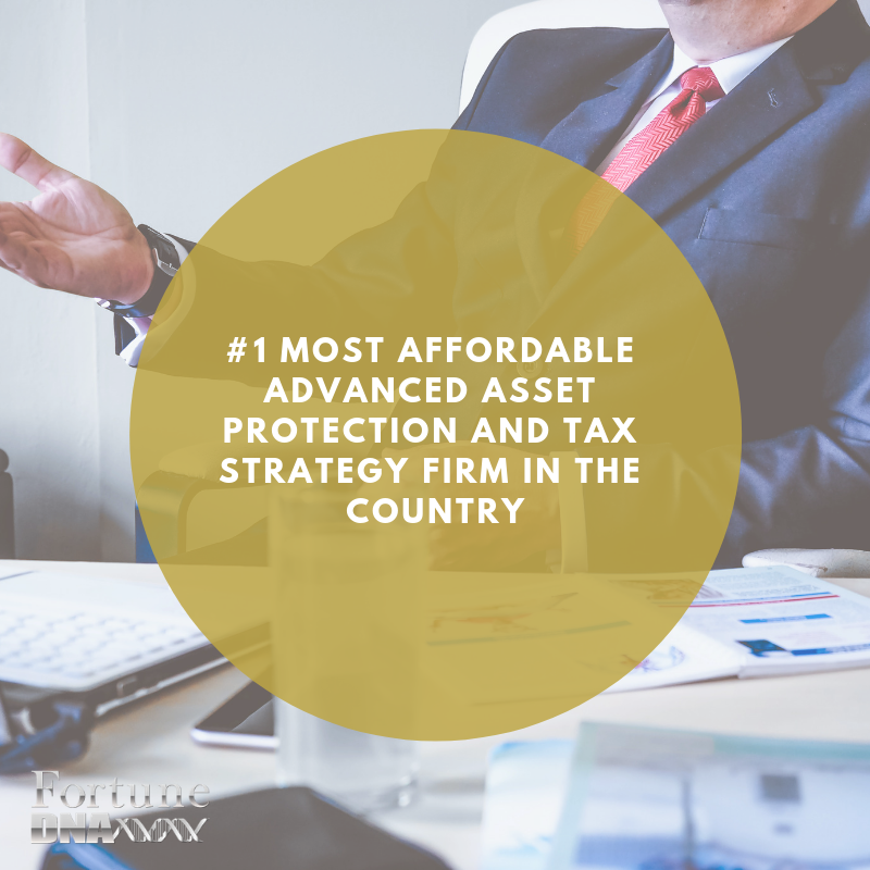 #1 Most Affordable Advanced Asset Protection and Tax Strategy Firm in the Country.png
