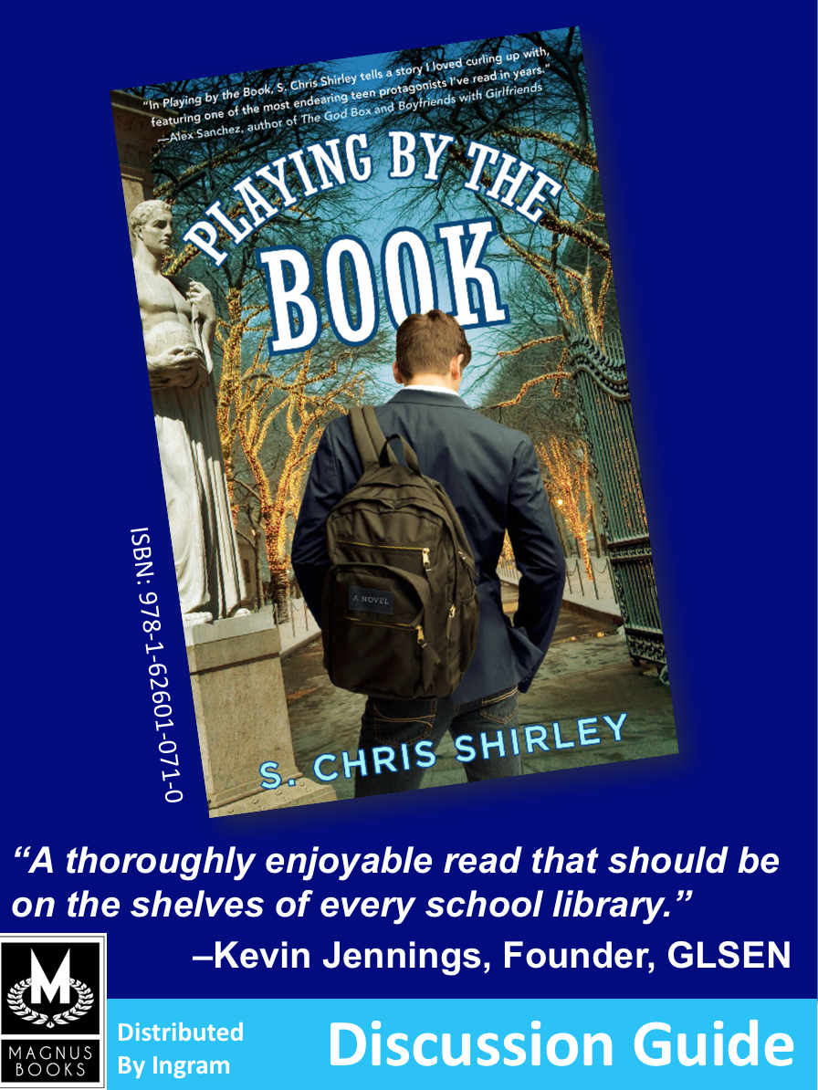 The Discussion Guide for  Playing by the Book, a gay   coming-of-age novel written by S. Chris Shirley.