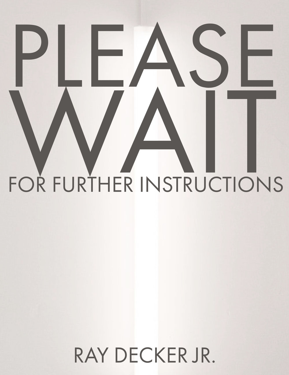 Please Wait For Further Instructions - In a purgatory of instruction and order, a man finds himself unable to progress.Q: What is a Micro-Story?A: It's a super short story typically told in 1,000 words or less.Q: How Long of a Read is A Micro-Story?A: Depending on your reading speed, it could take as little as a few minutes.Q: Why should I read Micro-Stories?A: Some people talk about wanting to read more, Micro-Stories are a gateway for those who don't read enough who wish to read more or for those who love reading any and everything.Q: How much does a Micro-Storie cost?A: ALL Micro-Stories published by Ray Decker Jr. are COMPLETELY FREE!