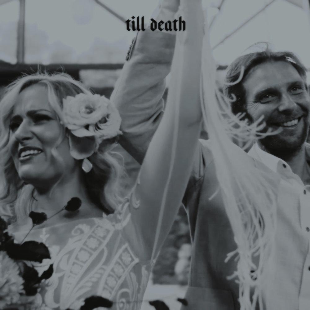 Till Death      Videography