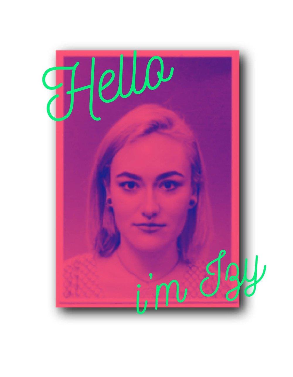 Hello I'm Izy