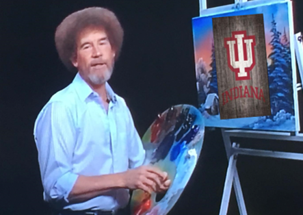 """Hi, I am Bob Ross and I am kind of a big deal....  Go Hoosiers!"""