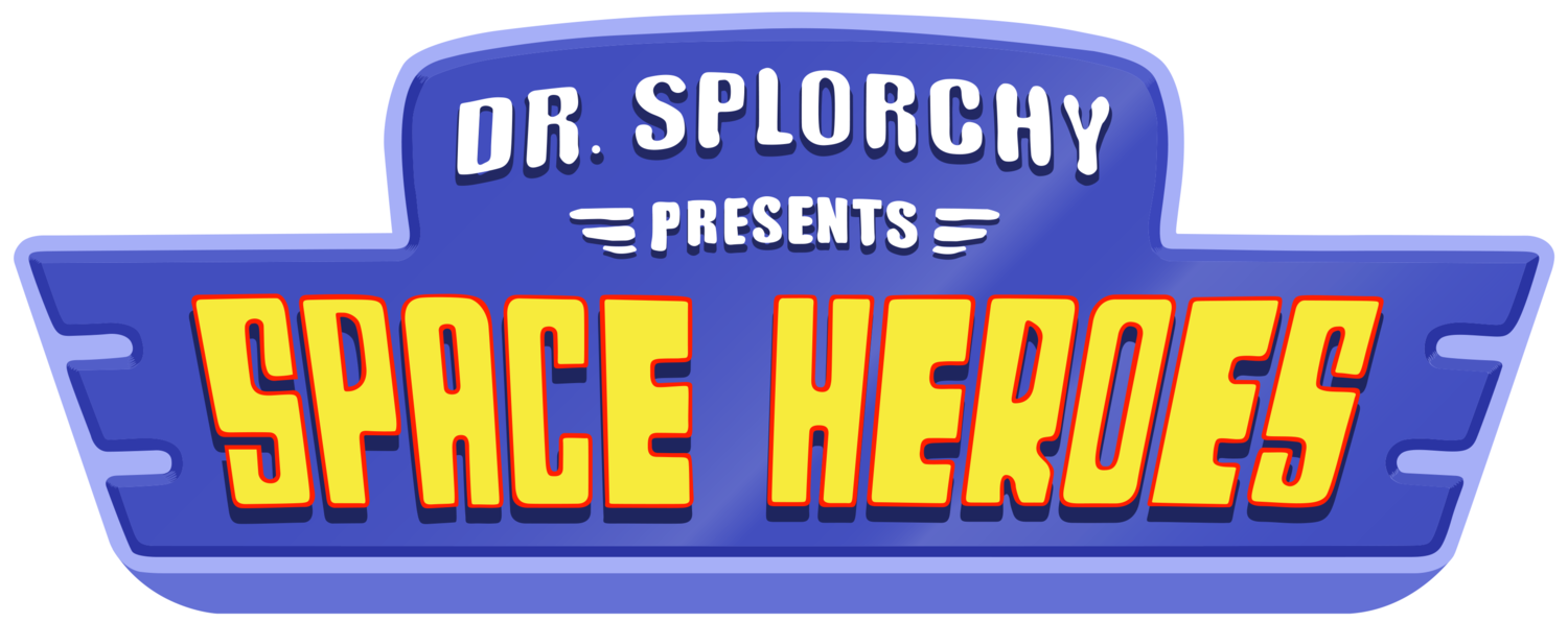 Dr. Splorchy Presents: Space Heroes