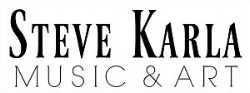 Steve Karla Music and Art