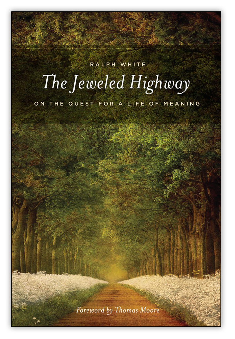 The Jeweled Highway, On The Quest for a Life of Healing , By Ralph White