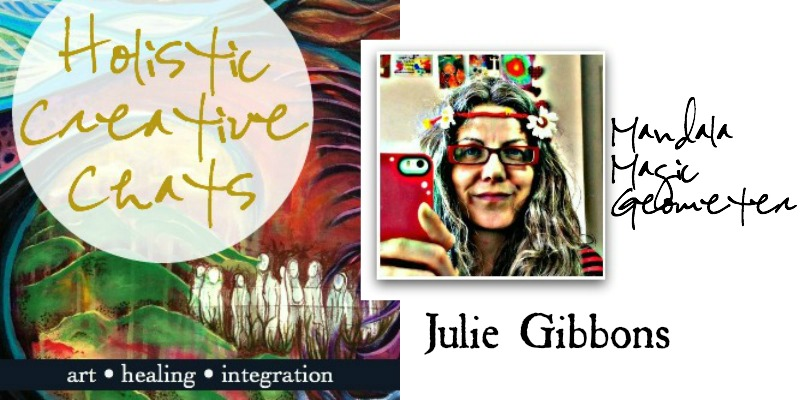free Holistic Creative Chat with artist and mandala maven Julie Gibbons - come listen in while you art journal