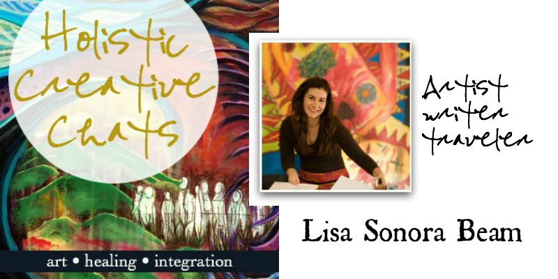 Holistic Creative Chat with artist and creative entrepreneur Lisa Sonora Beam