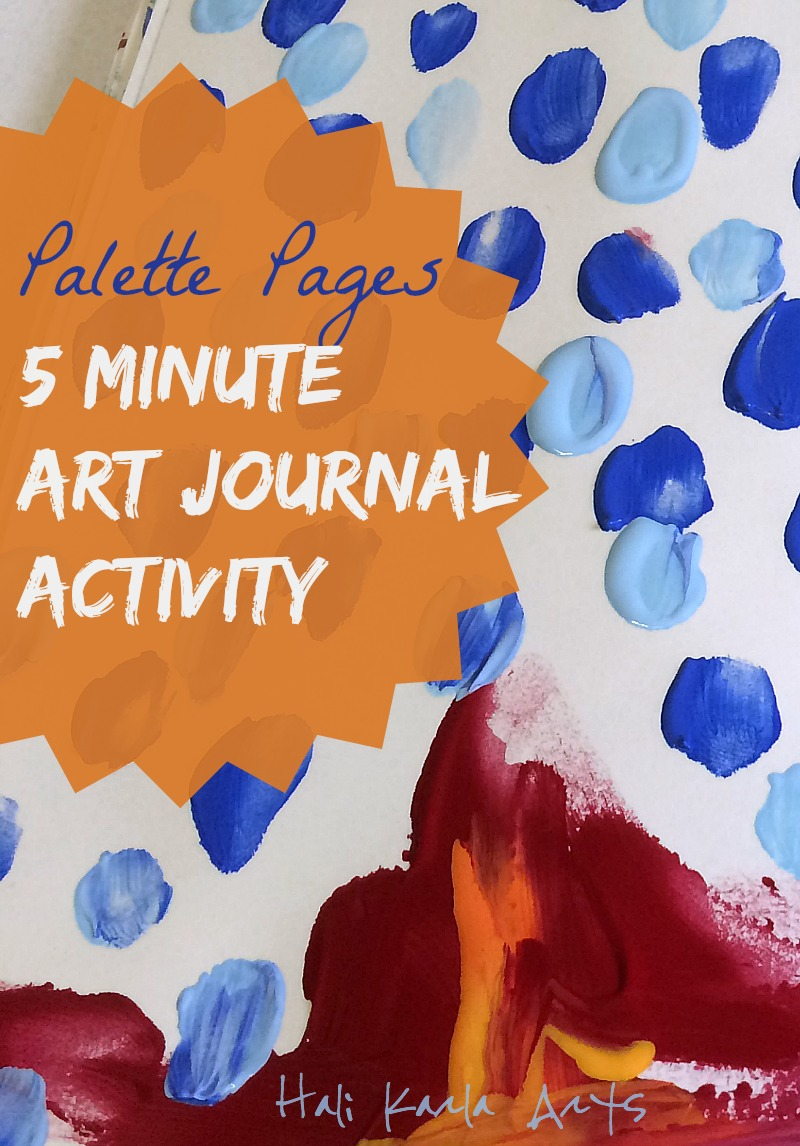 5 minute art journal activity - perfect for loosening up and transitioning between practice and life, Hali Karla Arts