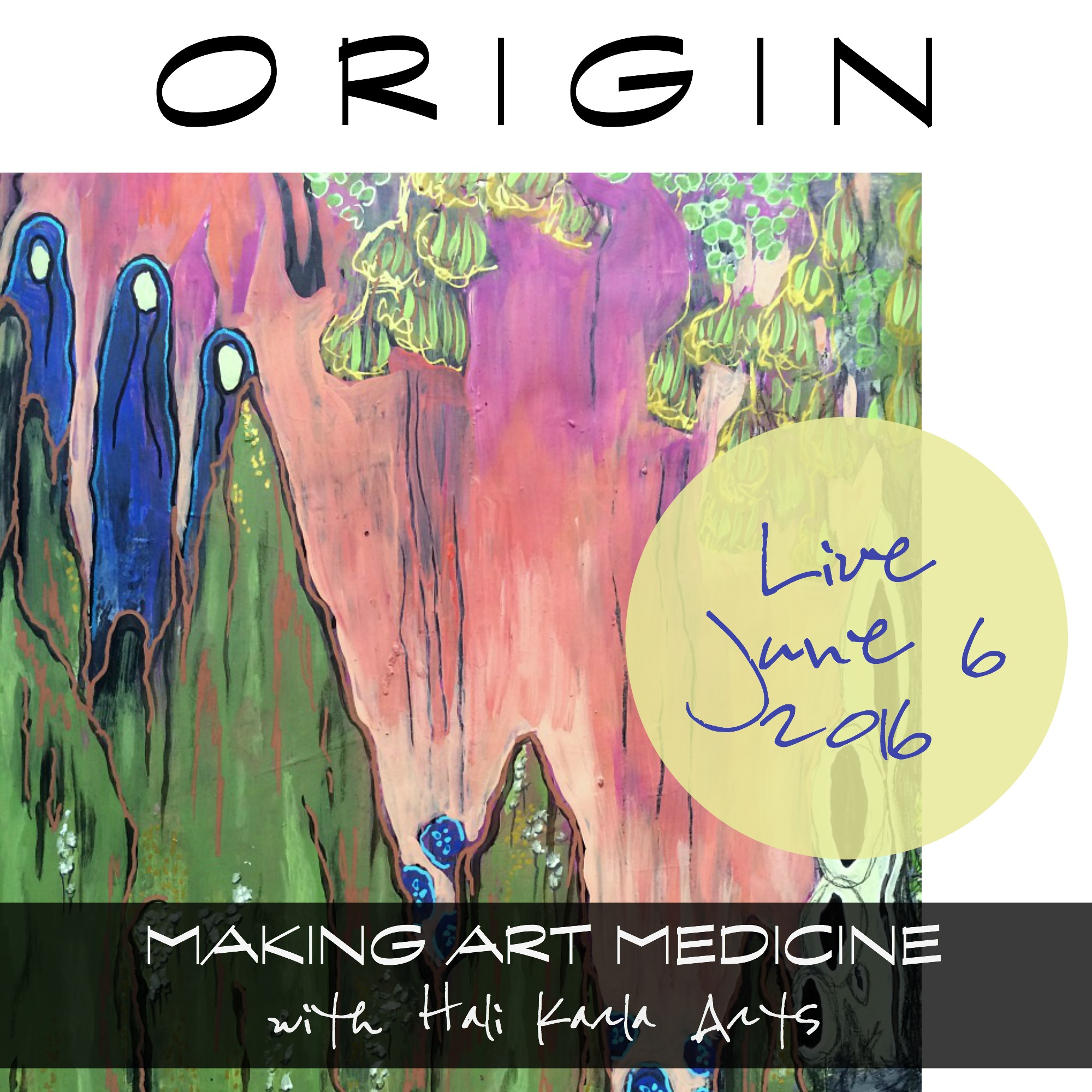 Origin - a self-paced contemplative art class about connecting with your landscape and dreamscapes begins June 6 - with Hali Karla Arts