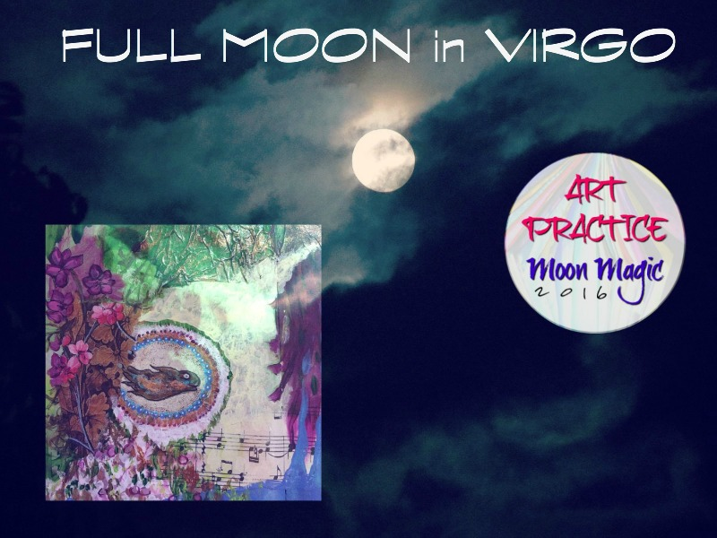 Art Practice, Moon Magic, Full Moon in Virgo update (Hali Karla Arts)