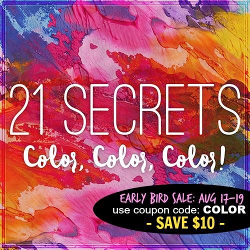 Early Bird Sale on 21 SECRETS Color, Color, Color...