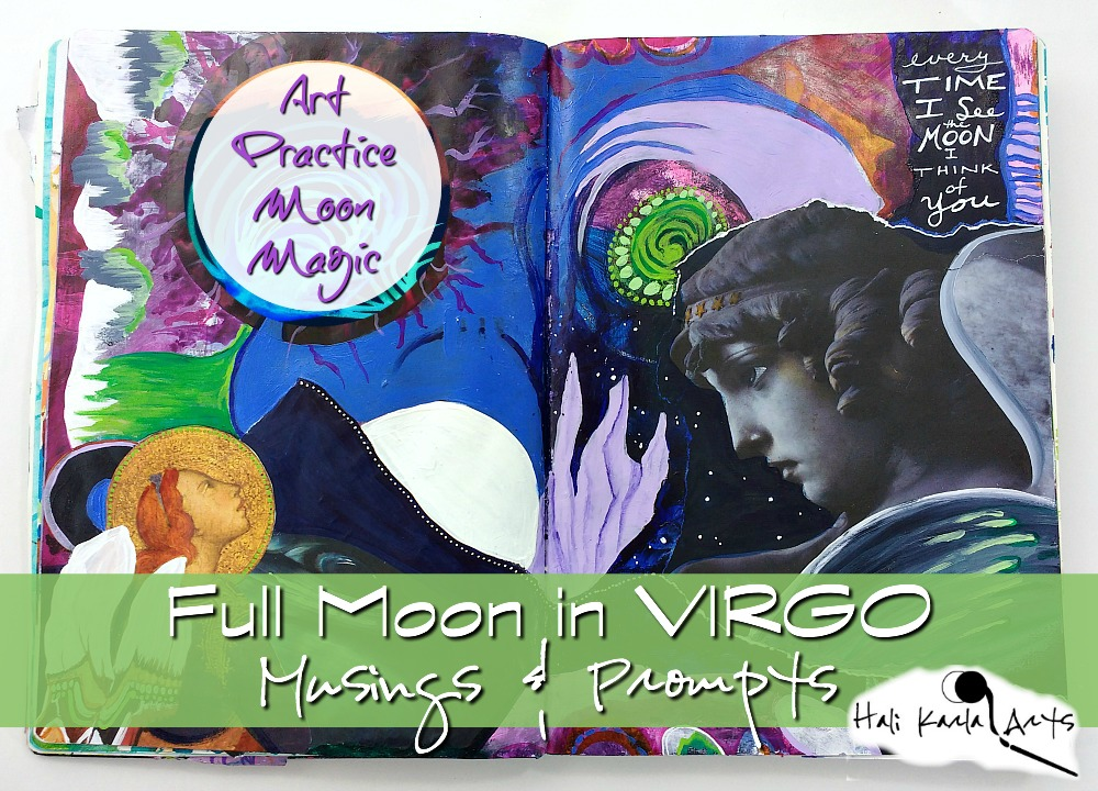 new podcast - Full Moon in Virgo musings and prompts for your journaling and creative art practice (image is an art journal collage from In The Stars with Hali Karla Arts)