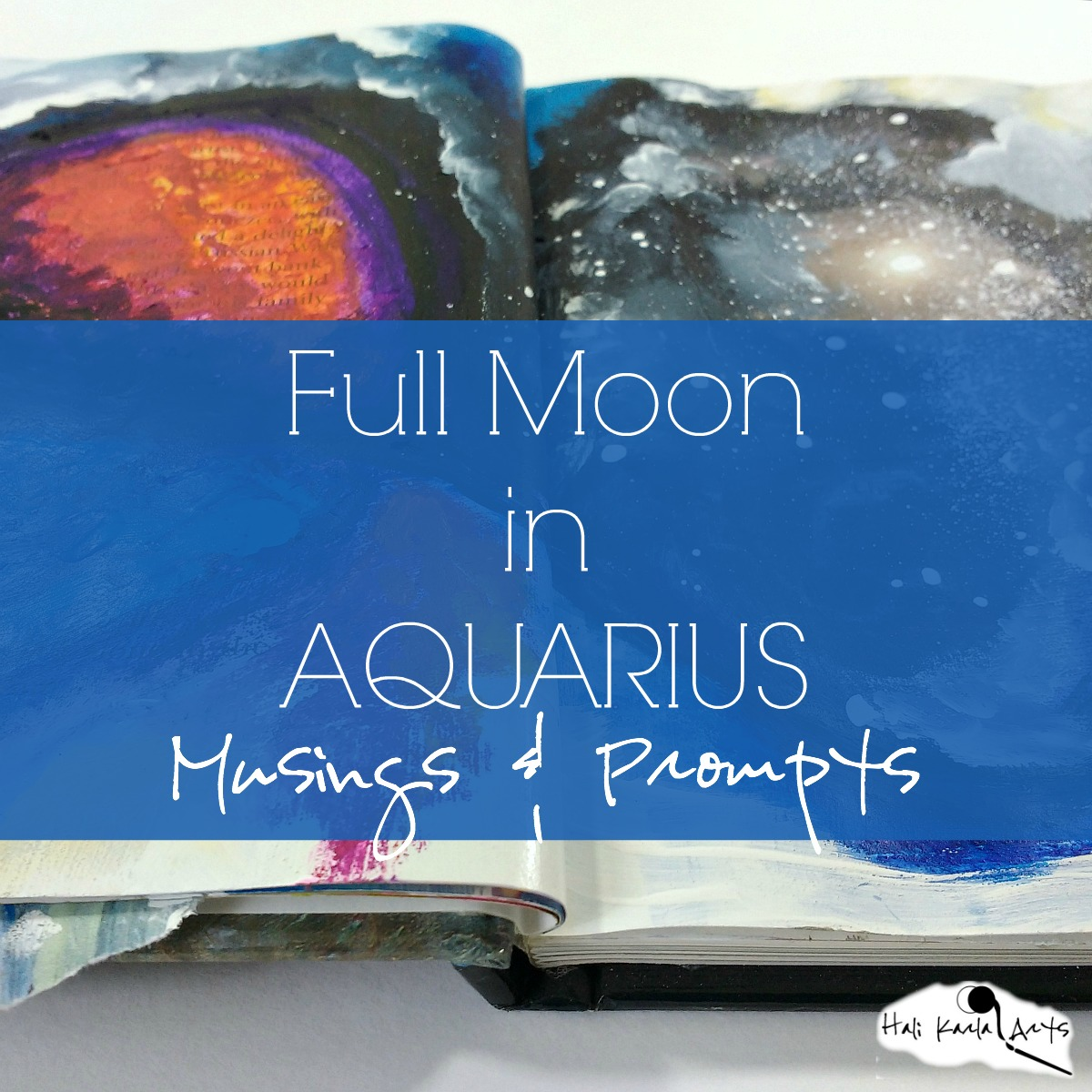 Full Moon in Aquarius Creative Practice musings and prompts (August 2017)