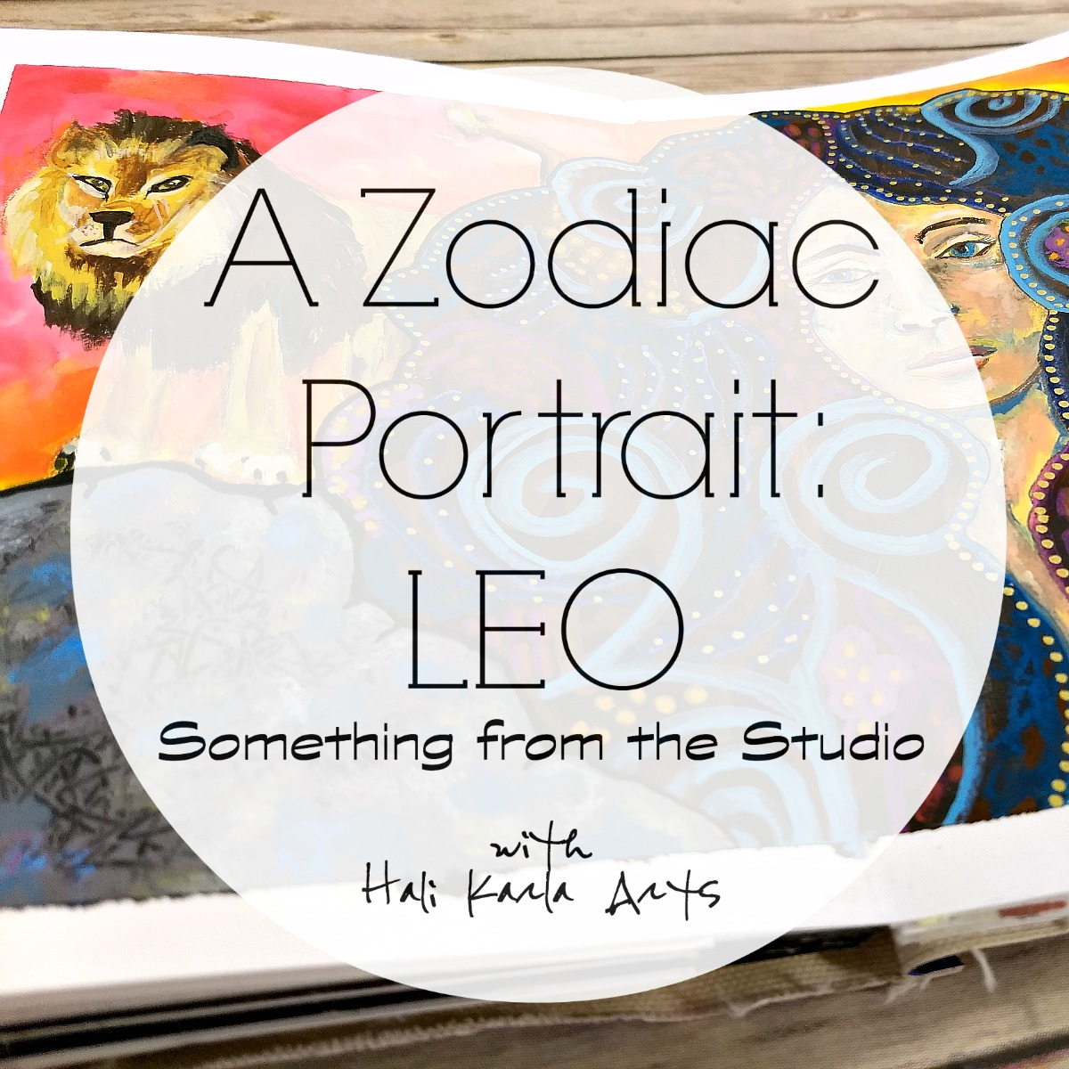 handmade art journal video, mixed-media zodiac portrait: Leo (Hali Karla Arts)