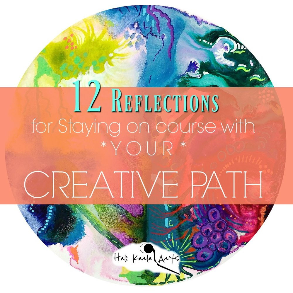 12 reflections for staying on course with your creative path and spirit - free guide from Hali Karla Arts