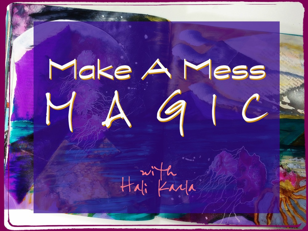 Make A Mess Magic with Hali Karla (part of 21 SECRETS Color, Color, Color)