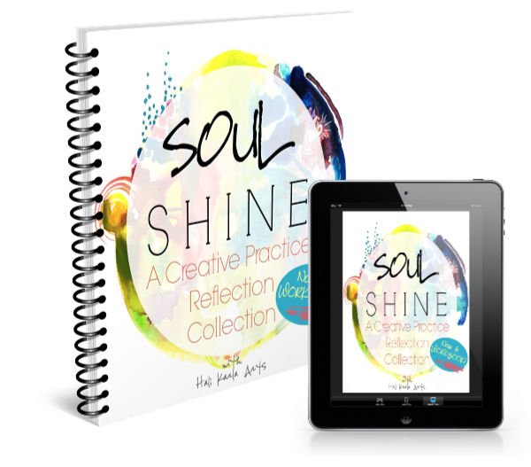 Soulshine Creative Practice Reflection Collection downloadable workbook with reflective audios and prompts for your Creative Practice with Hali Karla Arts