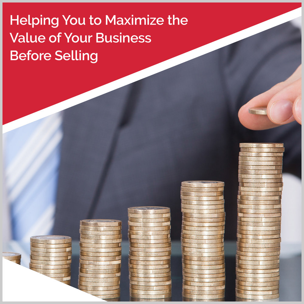 - Helping You to Maximize The Value of Your Business Before Selling
