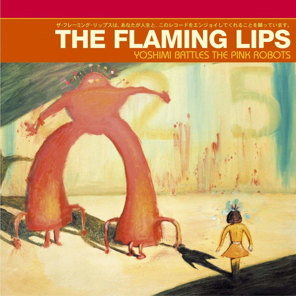 THE FLAMING LIPS - YOSHIMI BATTLES THE ROBOTS $25 @ 2002 Warner Bros