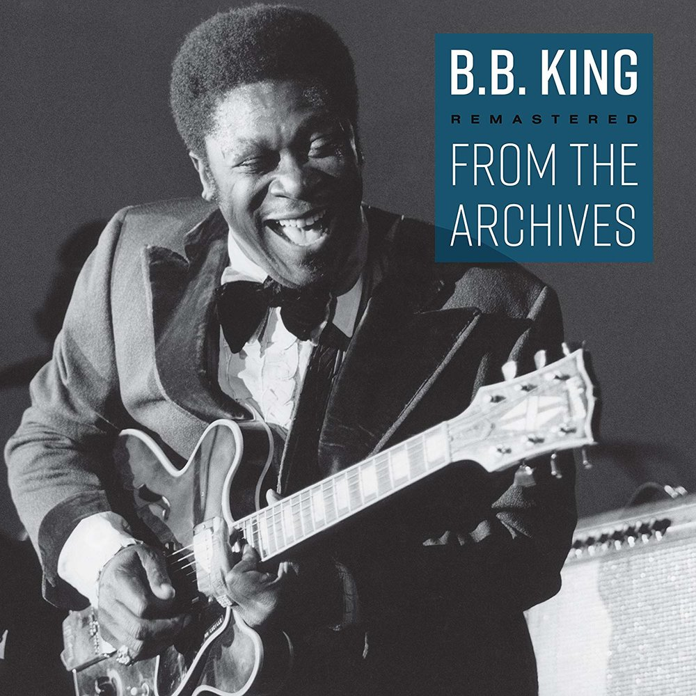 BB KING - FROM THE ARCHIVES $20 remastered 180 gram vinyl @ 2017 Red Bank Records