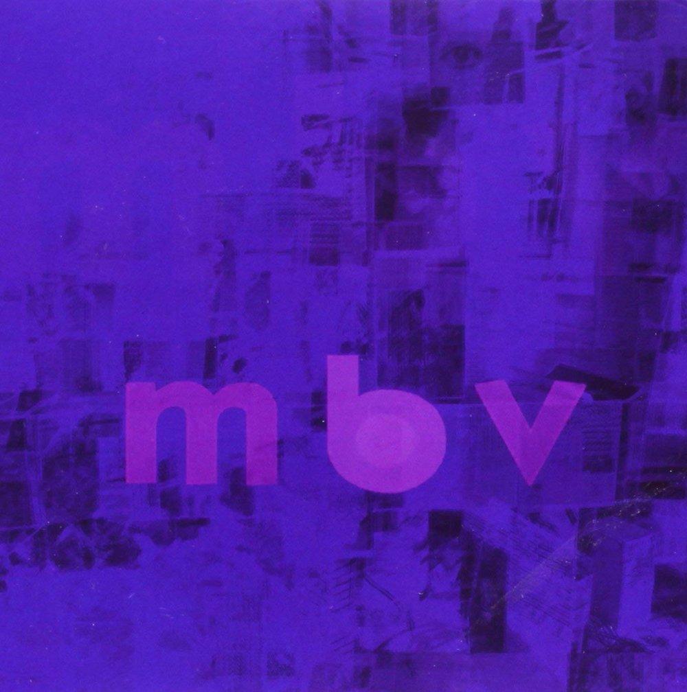 MY BLOODY VALENTINE - MBV $38 180 gram vinyl @ 2013 mbv