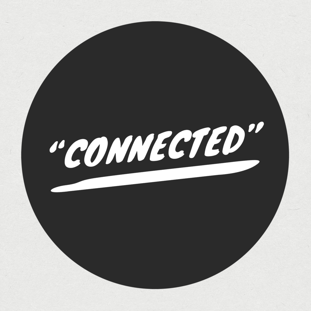 """""""connected"""""""
