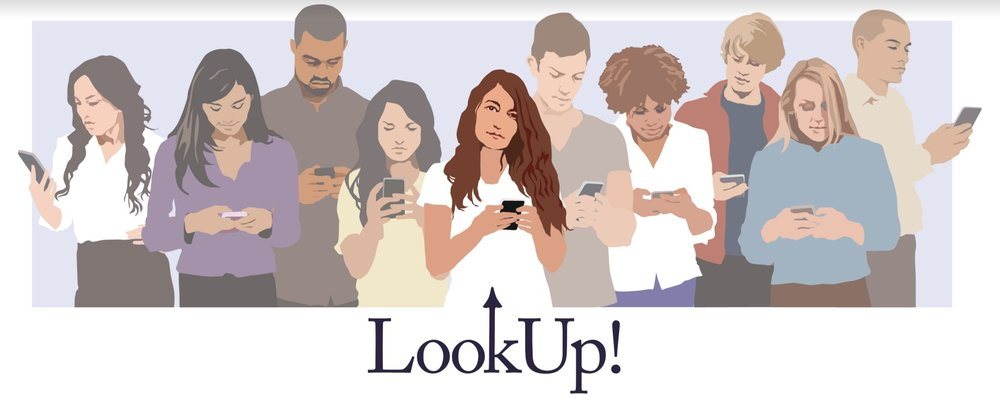 """A cartoon image of a group of people looking at smartphones in their hands. The woman in the middle is looking up. The words """"LookUp!"""" is below the image."""