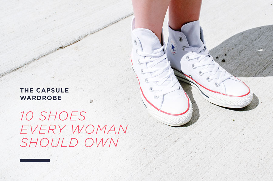 Capsule Wardrobe: 10 Shoes Every Woman Should Own