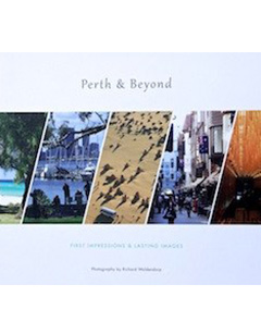 Perth & Beyond - Photography Richard Woldendorp. Bonser Design, Perth 2011