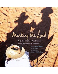 Marking the Land - Photography Richard Woldendorp. Edited by Brian Dibble & Jim Evans. UWA Press, Perth 2005