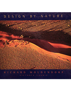 Design By Nature - Photography Richard Woldendorp. Text by Victoria Laurie. Sandpiper Press, Perth 2001