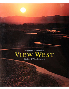 View West - Photography Richard Woldendorp. Sandpiper Press, Perth 1989; 2nd ed. 1990; 3rd ed. 1993; 4th ed. 1995