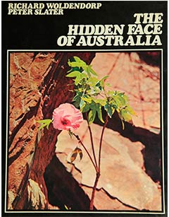 The Hidden Face of Australia - Photography Richard Woldendorp and Peter Slater. Published by Thomas Nelson, Melbourne, 1968