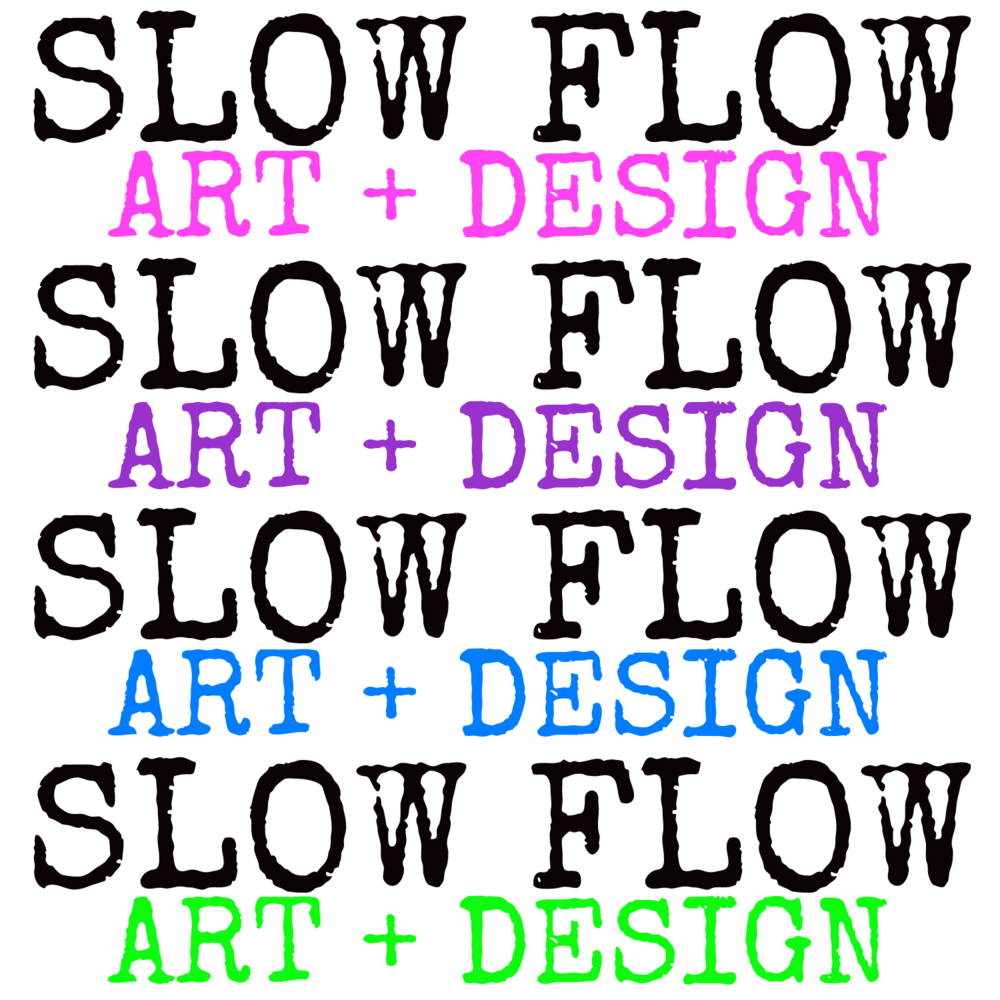 Slow Flow Art + Design