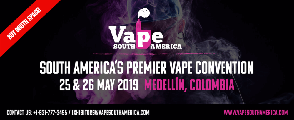 Vape South America Expo 2019 - Medellin Colombia - Expo Vape 2019
