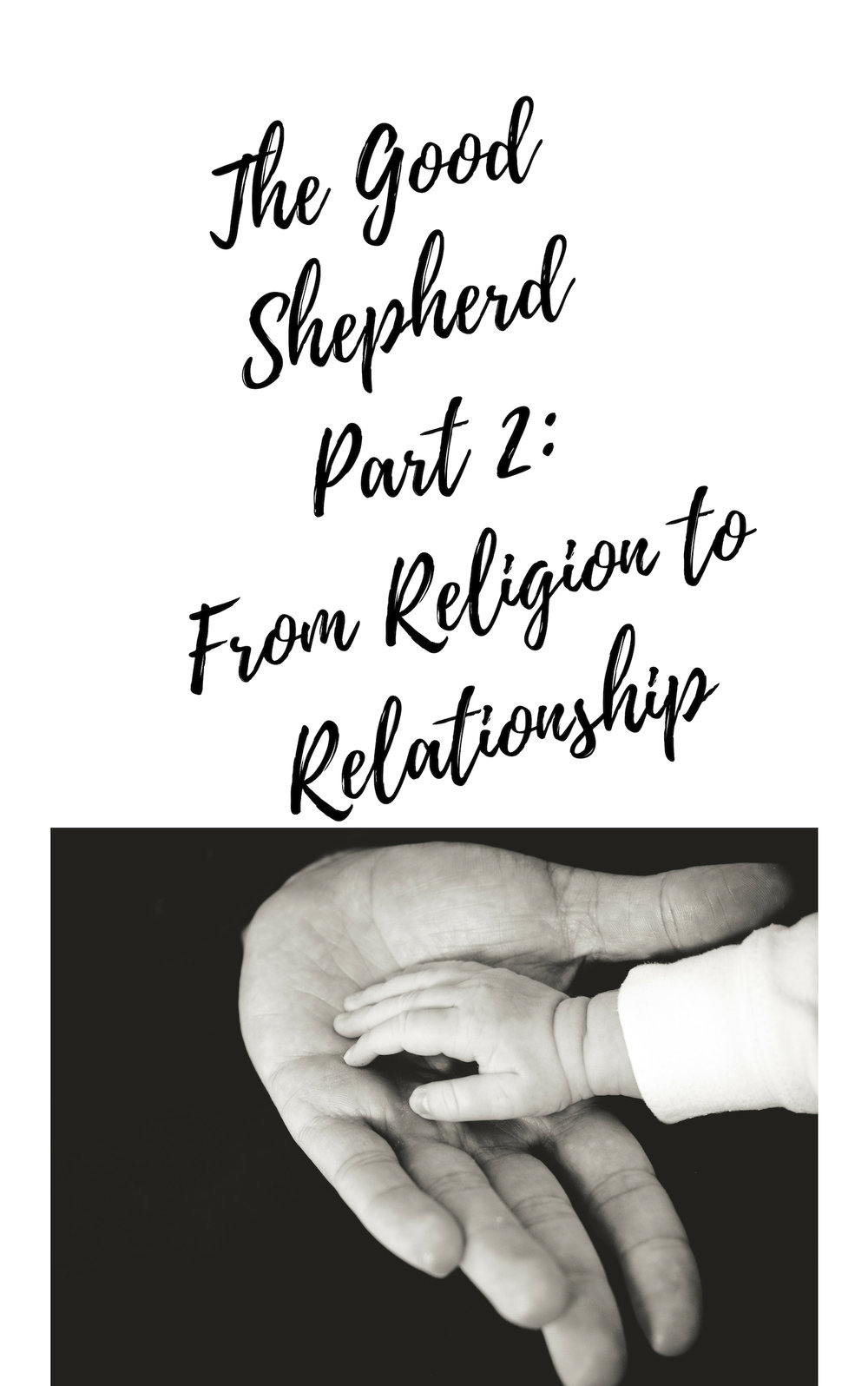 The Good Shepherd Part 2_ From Religion to Relationship.jpg
