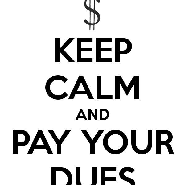 keep-calm-and-pay-your-dues-600x600.png