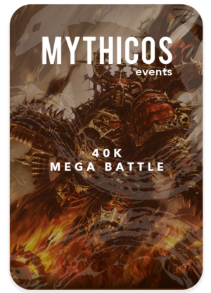 40K Layout — Mythicos Events
