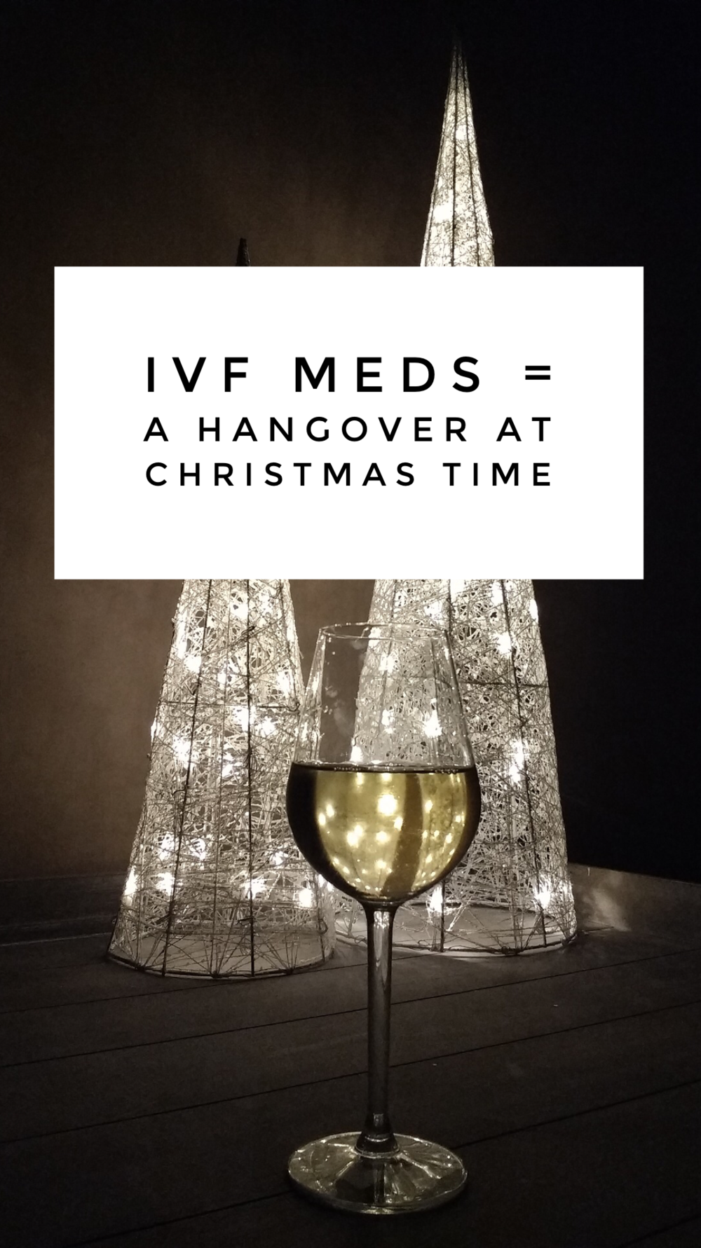 IVF Meds_hangover at Christmas.PNG